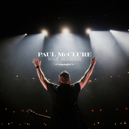 Way Maker (Live at Bethel) by The McClures