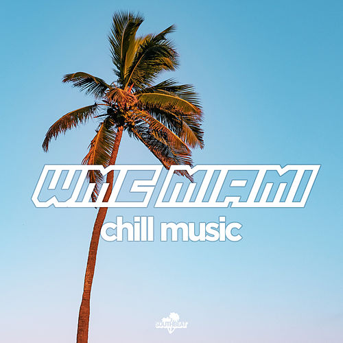 Wmc Miami: Chill Music von Various Artists