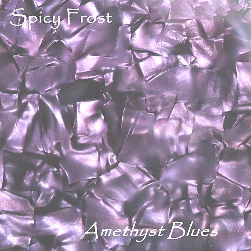 Amethyst Blues by Spicy Frost