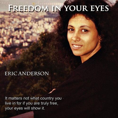 Freedom In Your Eyes de Eric Andersen