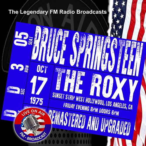 Legendary FM Broadcasts - The Roxy Sunset Strip West Hollywood Los Angeles CA 17th October 1975 de Bruce Springsteen