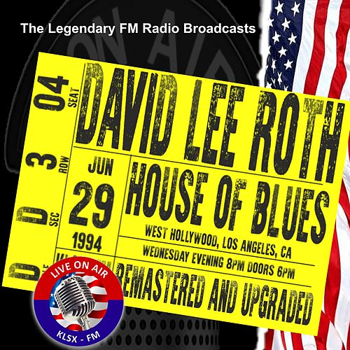 Legendary FM Broadcasts - House Of Blues West Hollywood Los Angeles CA 29th June 1994 von David Lee Roth