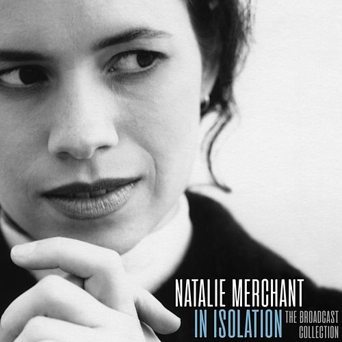 In Isolation by Natalie Merchant