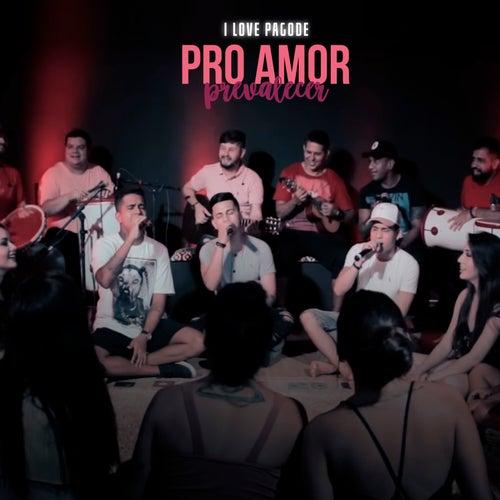 Pro Amor Prevalecer (Ao Vivo) by I Love Pagode