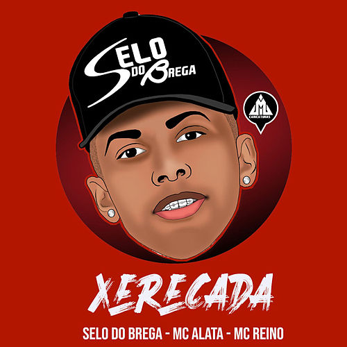 Xerecada (feat. Mc Alata & Mc Reino) von Selo do Brega
