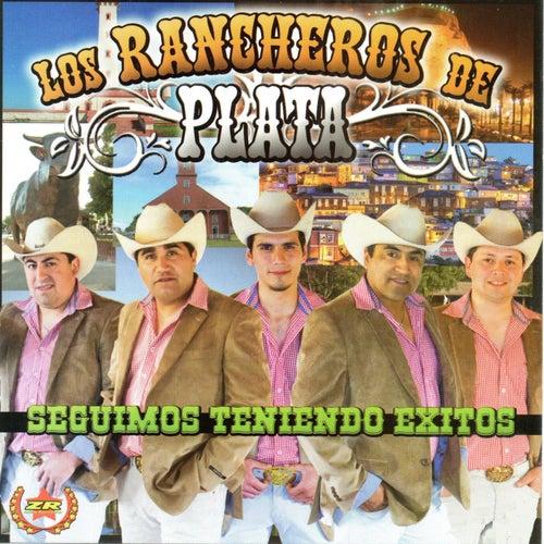 Seguimos Teniendo Exitos de Los Rancheros de Plata
