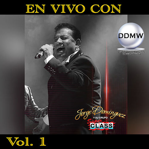 En Vivo Con, Vol. 1 (En Vivo) by Jorge Dominguez y su Grupo Super Class