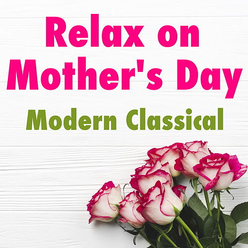 Relax on Mother's Day Modern Classical de Royal Philharmonic Orchestra