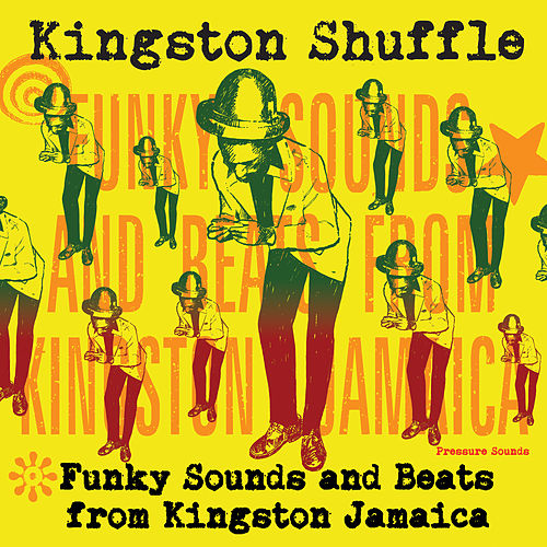 Kingston Shuffle: Funky Sounds and Beats from Kingston Jamaica di Various Artists