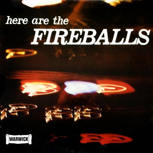 Here Are the Fireballs von The Fireballs