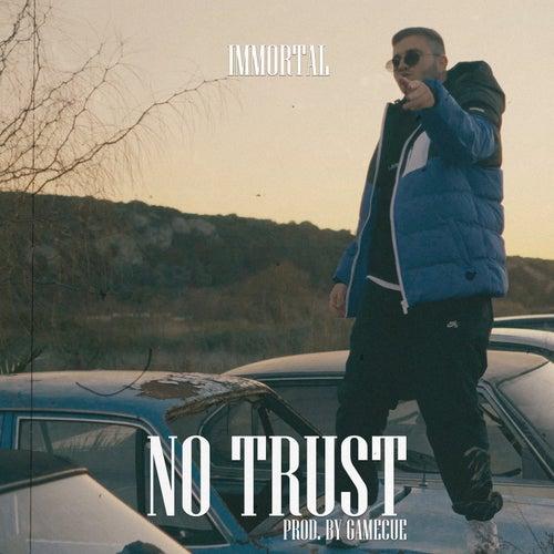 No Trust de Immortal