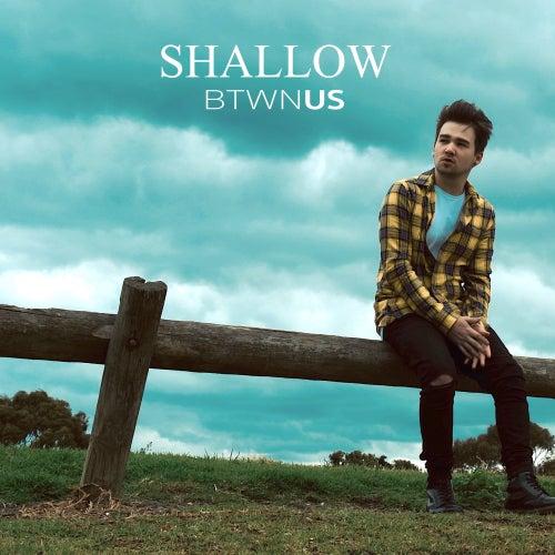 Shallow von Btwn Us