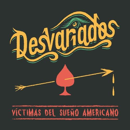 Víctimas del sueño americano by Desvariados