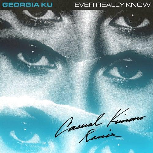 Ever Really Know (Casualkimono Remix) de Georgia Ku