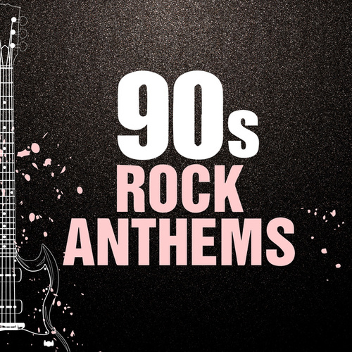 90s Rock Anthems by Various Artists