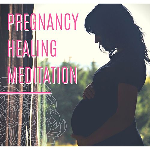 Pregnancy Healing Meditation: Quick Relief, Relaxation Music, Meditation for Pregnancy von Instrumental Relaxation