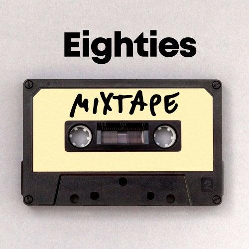 Eighties Mixtape de Various Artists