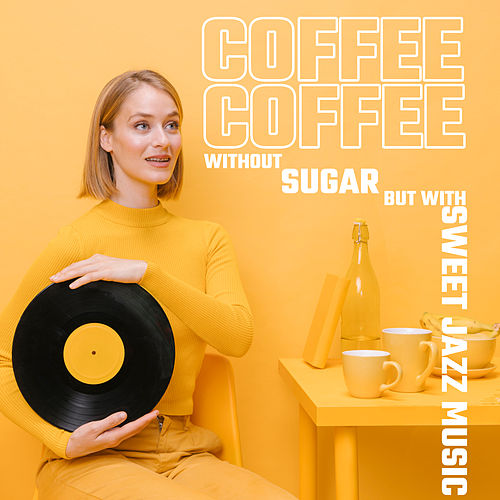Coffee without Sugar but with Sweet Jazz Music van Gold Lounge