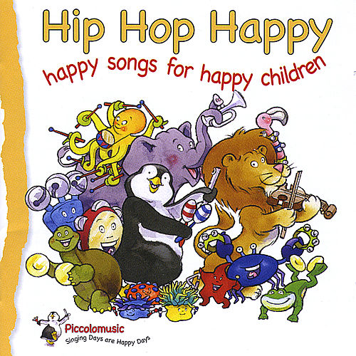 Hip Hop Happy : Happy Songs for Happy Children by Piccolo Music