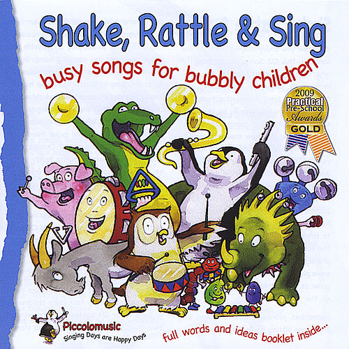 Shake Rattle and Sing:Busy Songs for Bubbly Children by Piccolo Music