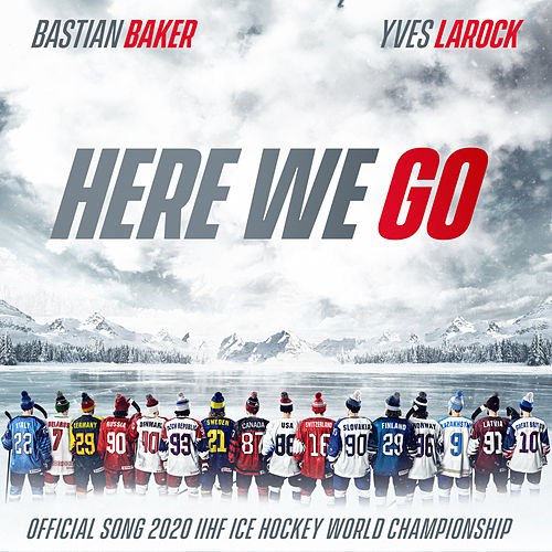 Here We Go (Official Song 2020 IIHF Ice Hockey World Championship) de Yves Larock