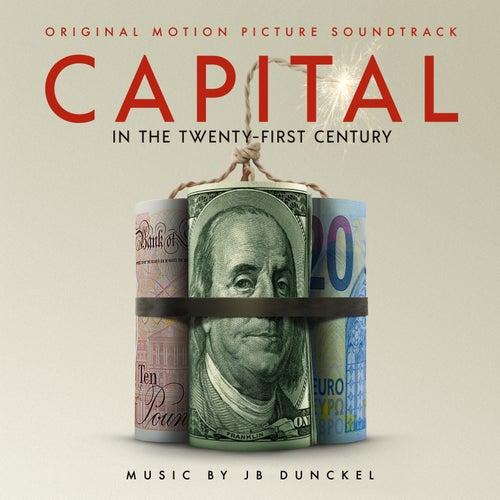 Capital in the Twenty-First Century (Original Motion Picture Soundtrack) de J.B.Dunckel