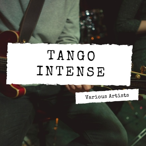 Tango Intense by Various Artists