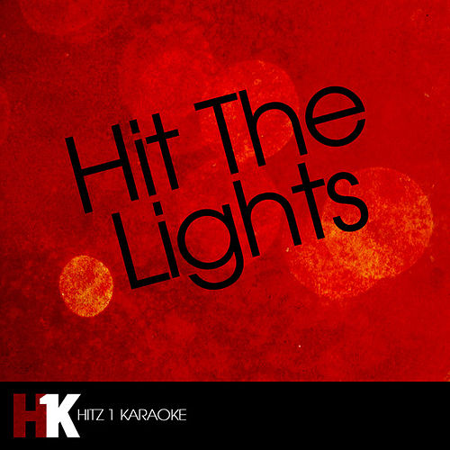 Hit the Lights (feat. Lil Wayne) - Single by Hit The Lights