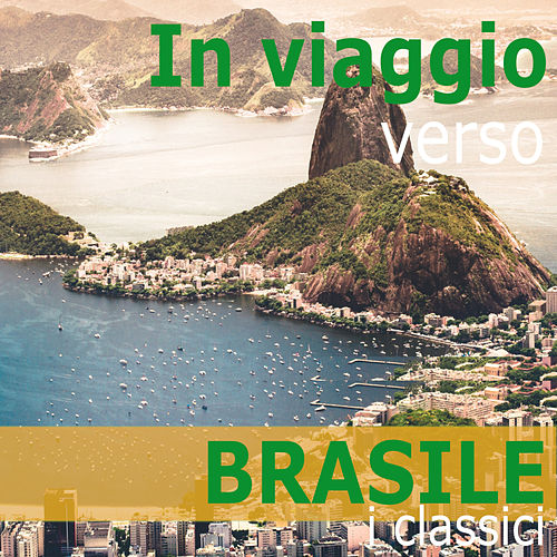 In viaggio verso: BRASILE  - i classici de Various Artists