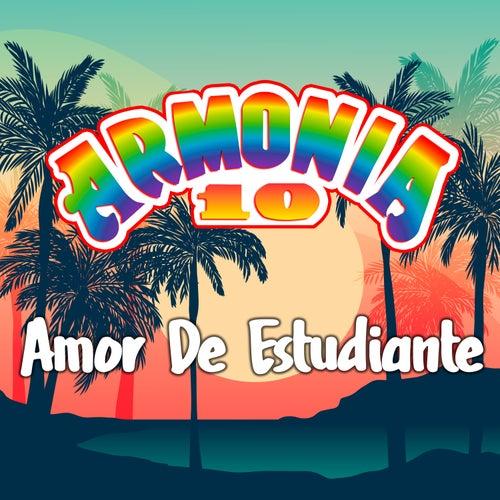 Amor de Estudiante by Armonía 10
