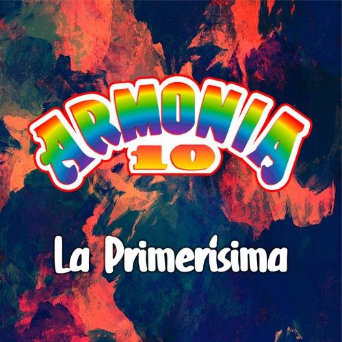La Primerísima by Armonía 10