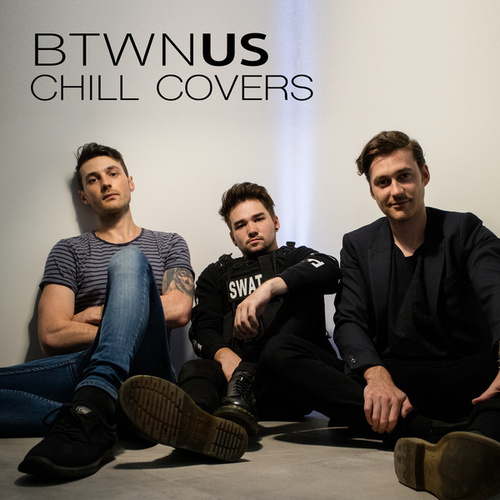 Chill Covers de Btwn Us