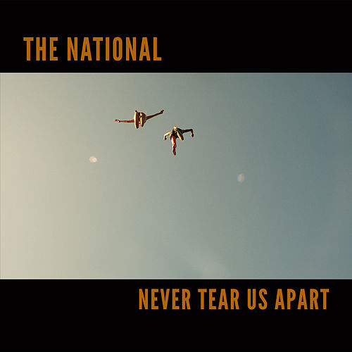 Never Tear Us Apart de The National