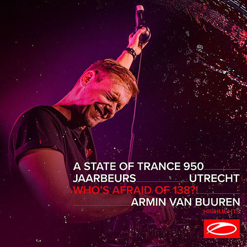 Live at ASOT 950 (Utrecht, The Netherlands) [Who's Afraid Of 138?!] (Highlights) von Armin Van Buuren