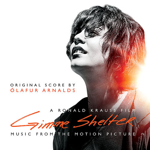 Gimme Shelter (Original Soundtrack Album) by Ólafur Arnalds