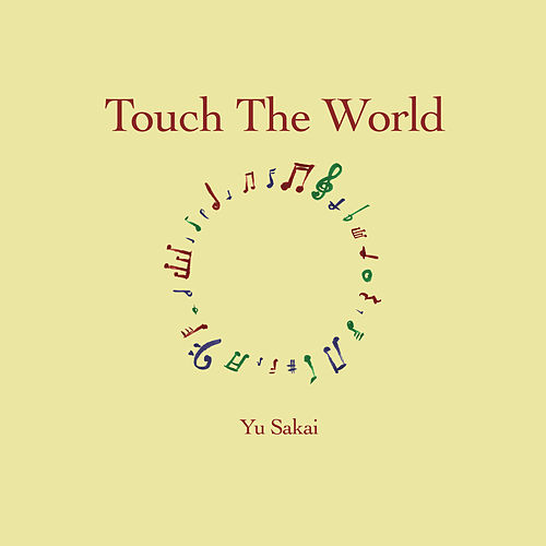 Touch The World by Yu Sakai