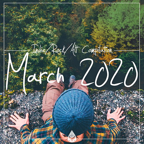 Indie / Rock/ Alt Compilation (March 2020) by Various Artists