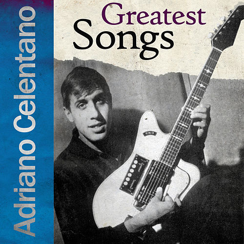Greatest Songs von Adriano Celentano