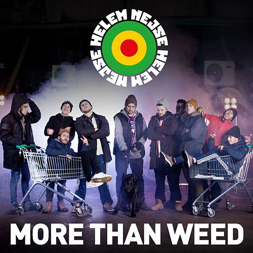 More than weed by Helem Nejse