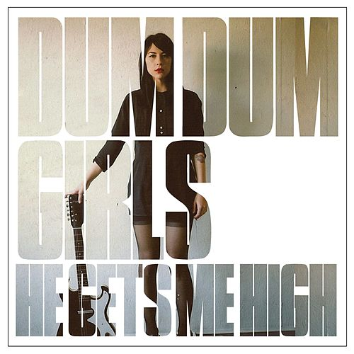 He Gets Me High by Dum Dum Girls