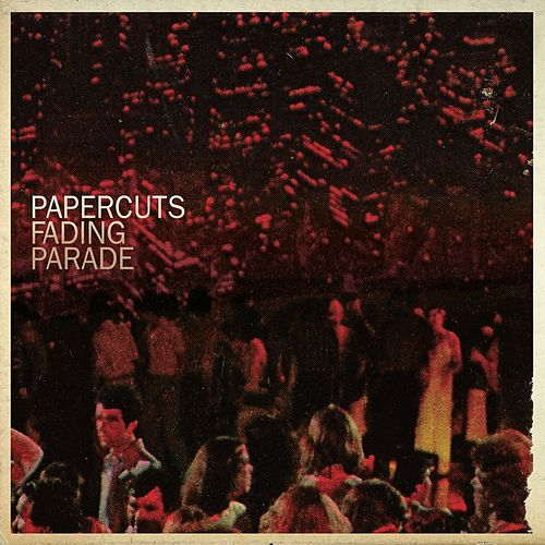 Fading Parade by Papercuts