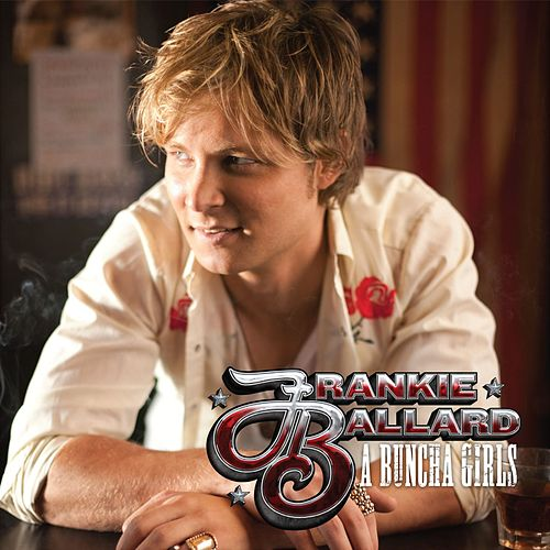 A Buncha Girls by Frankie Ballard