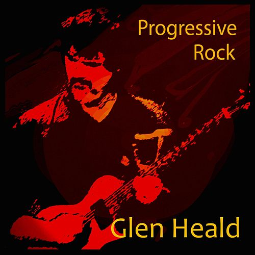 Progressive Rock (Remastered) by Glen Heald