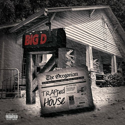 Trapped in the House, Vol. 1 by Big D