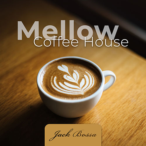 Mellow Coffee House by Jack Bossa