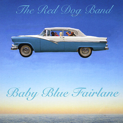 Baby Blue Fairlane de The Red Dog Band