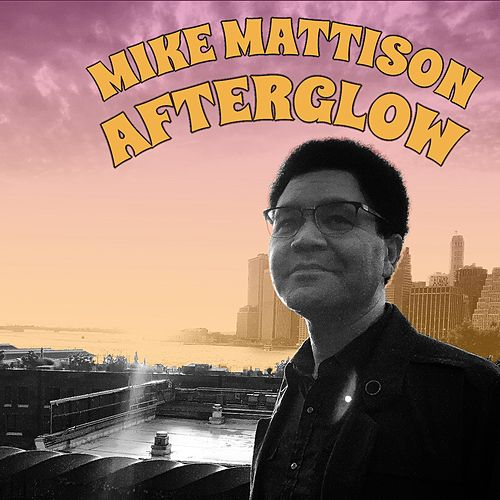 Afterglow de Mike Mattison