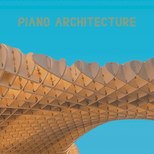 Piano Architecture by Relaxing Piano Music Consort