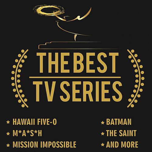 The Best Tv Series (Soundtrack) by The Ventures, The Mash, Lalo Schifrin, John Barry, Neal Hefti, Vince Guaraldi Trio, Henry Mancini, Nelson Riddle