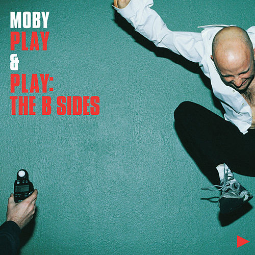 Play & Play: The B Sides von Moby